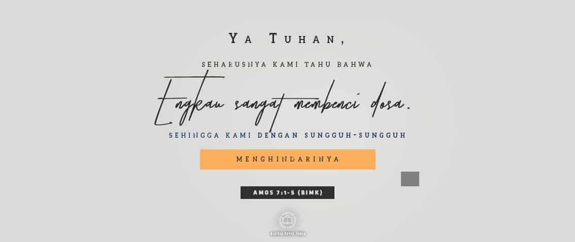 Amos, BIMK, Lembaga Alkitab Indonesia,LAI, united bible society, sahabat alkitab, renungan pagi, santapan rohani, warung sate kamu, kasih, suka cita, damai sejahtera, pengharapan, iman, bijak, amsal, pengkhotbah, doa, kehendak tuhan, alkitab berkata, alkitab, ayat alkitab, renungan,  doa, firman tuhan, firman, tuhan, jesus christ,  bible, god, yesus, jesus, kristen, god bless,  christan motivasi, inspirasi, renungan alkitab,  motivasi, mindset, semangat, cinta, tuhan memberkati, kata bijak, amen, gereja, komunikasi, keselamatanku, keselamatan, gitu, renungan pagi, critical christians, gereja tuhan, bijaksana, bijak, saat teduh, kekristenan, mikir, generasiku, alkitabku, sabdaku, my bible, CSLewis, Religion, gereja masa kini, gereja mula mula, kemyliaaan. Kebaikan tuhan, kasih karunia, pertobatan, roh kudus, buah roh, faith, kristen cerdas iman, berkat, amanat agung, melayani, injil, menginjili, satu dalam kasih, sahabat alkitab